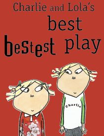 Charlie And Lola's Best Bestest Play